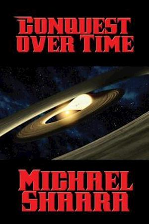 Conquest over Time af Michael Shaara