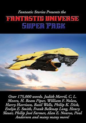Fantastic Stories Presents the Fantastic Universe Super Pack af Philip K. Dick, Anderson Poul, Harrison Harry