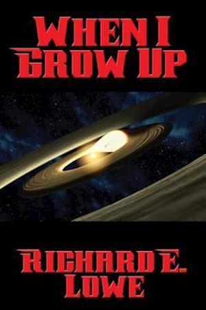 When I Grow Up af Richard E. Lowe