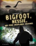 Handbook to Bigfoot, Nessie, and Other Unexplained Creatures (Paranormal Handbooks)