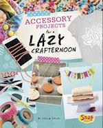 Accessory Projects for a Lazy Crafternoon (Lazy Crafternoon)