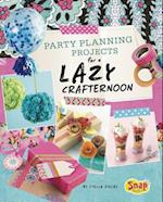 Party Planning for a Lazy Crafternoon (Lazy Crafternoon)