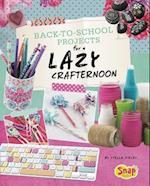 Back-To-School Projects for a Lazy Crafternoon (Lazy Crafternoon)
