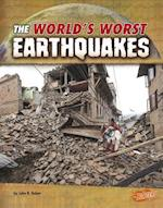 The World's Worst Earthquakes (Worlds Worst Natural Disasters)
