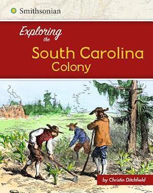 Bog, paperback Exploring the South Carolina Colony af Christin Ditchfield