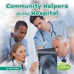 Community Helpers at the Hospital (Community Helpers on the Scene)