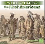 The Life and Times of the First Americans (Life and Times)