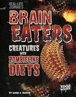 Brain Eaters (Real Life Zombies)