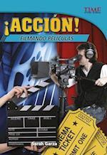 Accion! Filmando Peliculas (Time For Kids en Espanol Level 5)