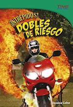 Intrepidos! Dobles de Riesgo (Time For Kids en Espanol Level 5)