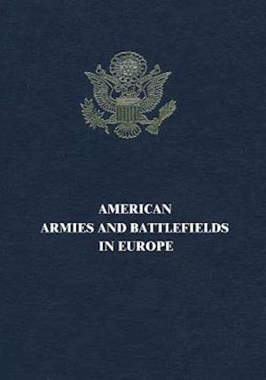 American Armies and Battlefields in Europe af American Battle Monuments Commission