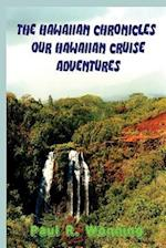 The Hawaiian Chronicles - Our Hawaiian Cruise Adventures af Paul R. Wonning