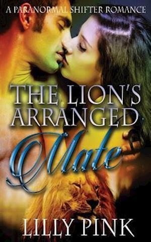 The Lion's Arranged Mate af Lilly Pink