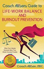 Coach Allison's Guide to Life-Work Balance and Burnout Prevention