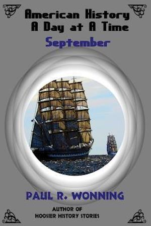 American History a Day at a Time - September af Paul R. Wonning