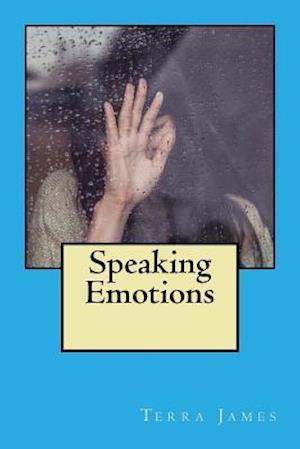 Speaking Emotions af Terra James