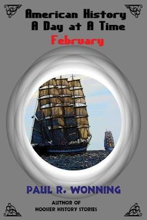 American History a Day at a Time - February af Paul R. Wonning