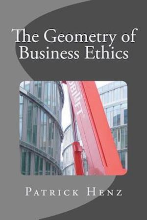 The Geometry of Business Ethics af Patrick Henz