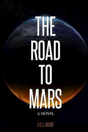 Bog, paperback The Road to Mars af J. C. L. Faltot