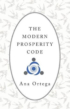 The Modern Prosperity Code af Ana Ortega