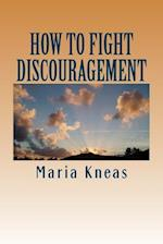 How to Fight Discouragement af Maria Kneas