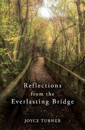 Bog, paperback Reflections from the Everlasting Bridge af Joyce Turner