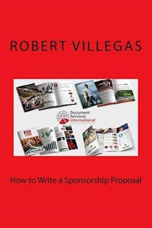 How to Write a Sponsorship Proposal af Robert Villegas