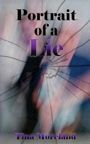 Portrait of a Lie af Tina Moreland