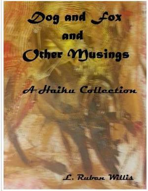 Bog, paperback Dog and Fox, and Other Musings af L. Ruben Willis