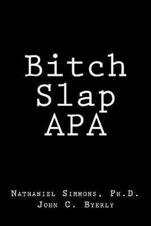 Bog, paperback Bitch Slap APA af Nathaniel Simmons Ph. D.
