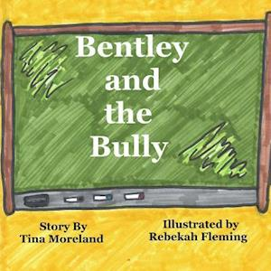 Bentley and the Bully af Tina Moreland