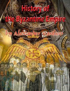 Bog, paperback History of the Byzantine Empire af Alexander Alexandrovitch Vasiliev