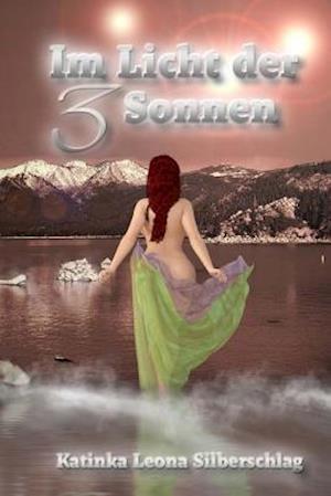 Bog, paperback Im Licht Der Drei Sonnen af Katinka Leona Silberschlag