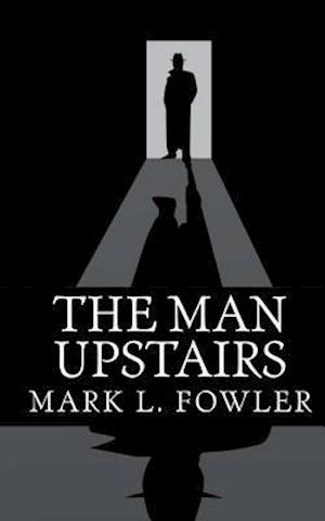 Bog, paperback The Man Upstairs af Mark L. Fowler