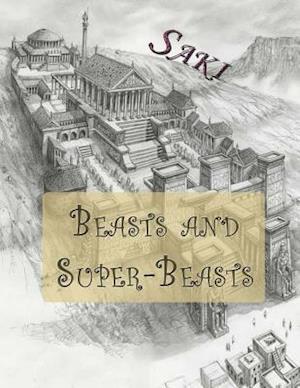 Beasts and Super-Beasts af Saki Saki, Hector Hugh Munro
