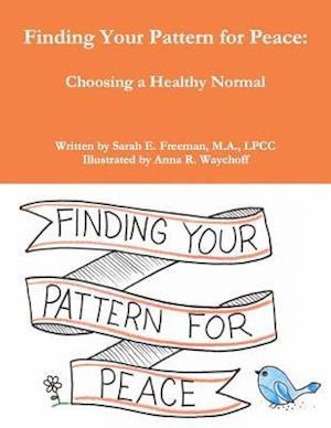 Bog, paperback Finding Your Pattern for Peace af Sarah Elsa Freeman Ma