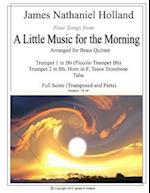 Four Songs from a Little Music for the Morning Arranged for Brass Quintet af James Nathaniel Holland