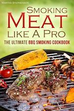 The Smoking Meat Like a Pro af Martha Stephenson
