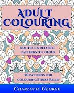 Adult Colouring - Beautiful & Detailed Patterns to Colour af Charlotte George