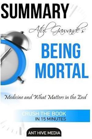 Atul Gawande's Being Mortal af Ant Hive Media