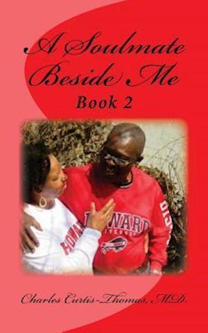 Bog, paperback A Soulmate Beside Me af Charles Curtis-Thomas M. D.