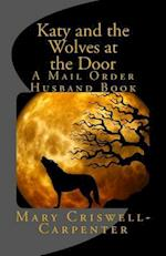 Katy and the Wolves at the Door af Mary Criswell-Carpenter