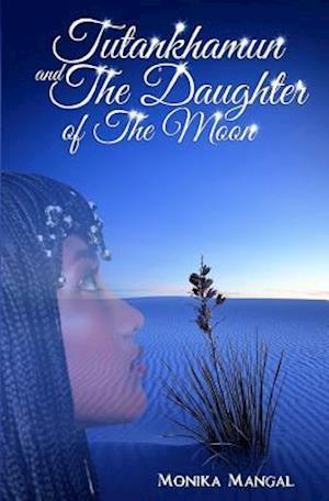 Bog, paperback Tutankhamun and the Daughter of the Moon af Monika Mangal