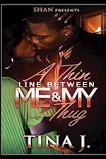 A Thin Line Between Me and My Thug af Tina J