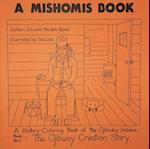 A Mishomis Book, a History-coloring Book of the Ojibway Indians (nr. 1)