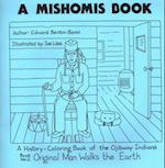 A Mishomis Book, a History-coloring Book of the Ojibway Indians (nr. 2)