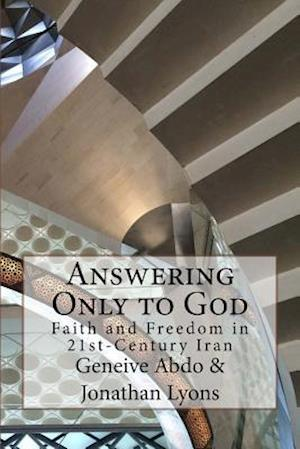 Answering Only to God af Jonathan Lyons, Geneive Abdo