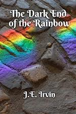 The Dark End of the Rainbow af J. E. Irvin