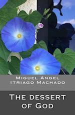 The Dessert of God af Miguel Angel Itriago Machado