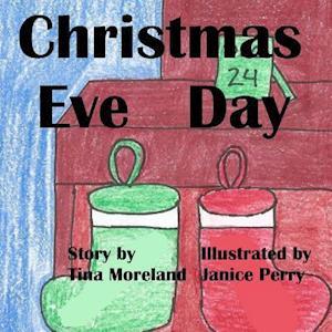 Christmas Eve Day af Tina Moreland